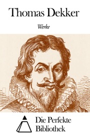 Download of Werke von Thomas Dekker PDF eBook