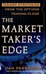 The Market Takers Edge Insider Strategies From The Options Trading Floor