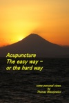 Acupuncture The Easy Way - Or The Hard Way