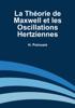 Jules Henri PoincarГ© - La ThГ©orie de Maxwell et les Oscillations Hertziennes illustration