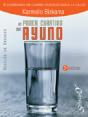El poder curativo del ayuno: 2ª Edición
