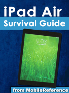 iPad Air Survival Guide: Step-by-Step User Guide for the iPad Air and iOS 7: Getting Started, Managing Media, Making FaceTime Calls, Using eMail, Surfing the Web Copertina del libro