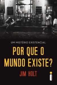 Por que o mundo existe? Book Cover