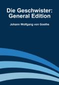 Die Geschwister: General Edition