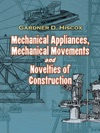 Mechanical Appliances Mechanical Movements And Novelties Of Construction