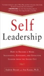 Self-Leadership How To Become A More Successful Efficient And Effective Leader From The Inside Out