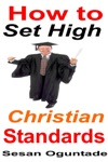 How To Set High Christian Standards