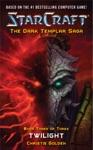 StarCraft The Dark Templar Saga Book 3 Twilight