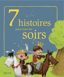 7 HISTOIRES POUR TOUS LES SOIRS
