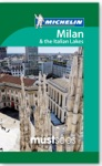 Milan And Italian Lakes Must Sees Michelin Guide 2013
