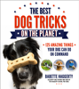 Babette Haggerty & Barbara Call - The Best Dog Tricks on the Planet artwork