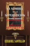 La Sombra De La Supersticin Suspense El Preludio La Sombra De La Supersticin N 1 Spanish Edition