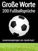 Große Worte: 200 Fußballsprüche