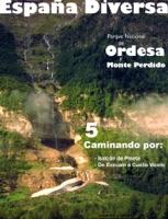 España Diversa-5 Caminando desde Escuaín a Cuello Viceto y al Balcón de Pineta, del Parque Nacional de Ordesa y Monte Perdido.