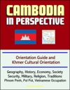 Cambodia In Perspective Orientation Guide And Khmer Cultural Orientation Geography History Economy Society Security Military Religion Traditions Phnom Penh Pol Pot Vietnamese Occupation