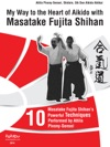 My Way To The Heart Of Aikido With Masatake Fujita Shihan
