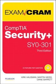 COMPTIA SECURITY+ SY0-301 AUTHORIZED EXAM CRAM, 3/E