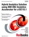 Hybrid Analytics Solution Using IBM DB2 Analytics Accelerator For ZOS V31