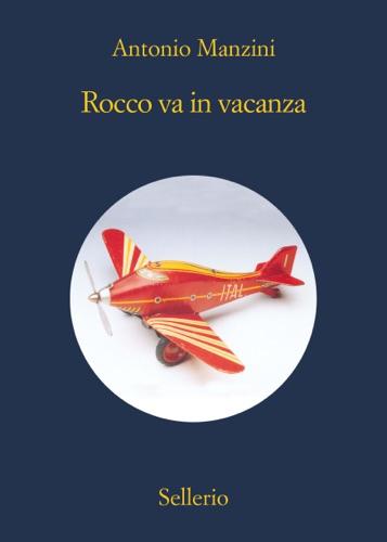 Antonio Manzini - Rocco va in vacanza