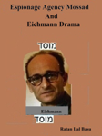 Espionage Agency Mossad and Eichmann Drama