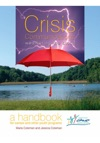 Crisis Communications Weathering The Storm A Handbook For Camps And Other Youth Programs