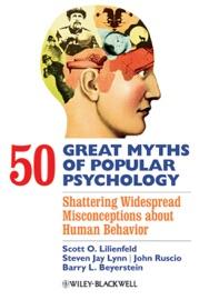 50 GREAT MYTHS OF POPULAR PSYCHOLOGY