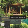 Backyard Building Treehouses Sheds Arbors Gates And Other Garden Projects Countryman Know How