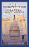 The US Constitution And Related Documents