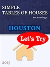 Simple Tables Of Houses For Astrology Houston 2013 Lets Try