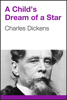 Charles Dickens - A Child's Dream of a Star artwork