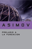 Download and Read Online Preludio a la Fundación (Ciclo de la Fundación 1)