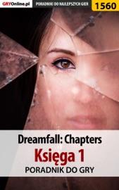 Dreamfall Chapters Ksi Ga 1 Poradnik Do Gry