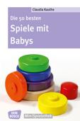 Die 50 besten Spiele mit Babys - eBook