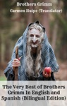 The Very Best Of Brothers Grimm In English And Spanish Bilingual Edition