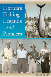 Florida's Fishing Legends and Pioneers