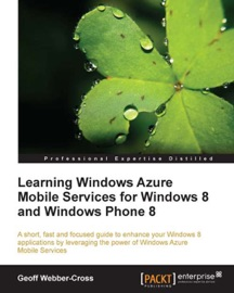 LEARNING WINDOWS AZURE MOBILE SERVICES FOR WINDOWS 8 AND WINDOWS PHONE 8