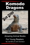 Komodo Dragons For Kids Amazing Animal Books For Young Readers
