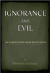 Ignorance And Evil An Analysis Of Racism In South Africa