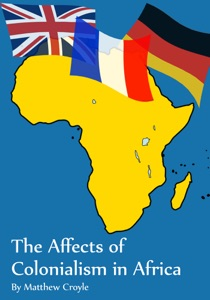 The Affects of Colonialism in Africa da Matthew Croyle