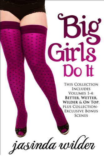 Big Girls Do It Boxed Set - Jasinda Wilder - Jasinda Wilder