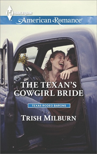 Trish Milburn - The Texan's Cowgirl Bride