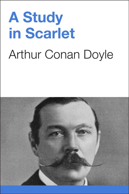 a study of the life of arthur conan doyle Doyle had written for his own pleasure up until this point in his life but succeeded in publishing a study in scarlet in 1887, a slim novel that introduced the world to sherlock holmes doyle wrote another sherlock holmes novel, the sign of four , in 1890, and moved with his wife, louise, to london in 1891.