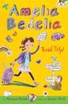Amelia Bedelia Chapter Book 3 Amelia Bedelia Road Trip