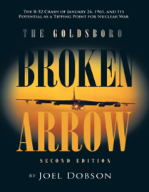 The Goldsboro Broken Arrow – Second Edition
