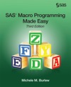 SAS Macro Programming Made Easy Third Edition