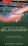 For God Its All About Relationship