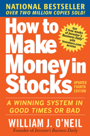 How to Make Money in Stocks: A Winning System in Good Times and Bad, Fourth Edition book