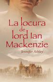 La locura de lord Ian Mackenzie Book Cover