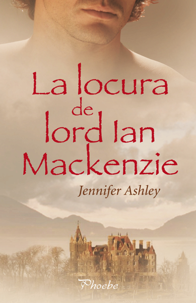 La locura de lord Ian Mackenzie by Jennifer Ashley