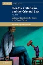Bioethics, Medicine And The Criminal Law: Volume 3